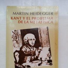 Libros de segunda mano: MARTIN HEIDEGGER - KANT Y EL PROBLEMA DE LA METAFISICA - FONDO DE CULTURA ECONOMICA - 1993. Lote 137801158