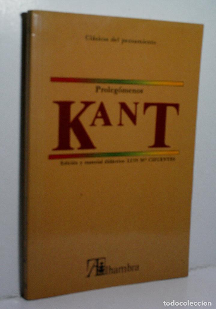 PROLEGÓMENOS A TODA METAFÍSICA FUTURA QUE QUIERA PRESENTARSE COMO CIENCIA. KANT. 1987 (Libros de Segunda Mano - Pensamiento - Filosofía)