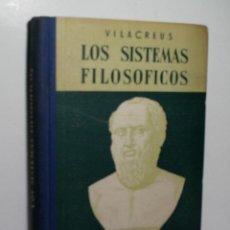Libros de segunda mano: LOS SISTEMAS FILOSÓFICOS. VILA CREUS PEDRO. 1954. Lote 137910238