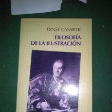 Libros de segunda mano: FILOSOFIA DE LA ILUSTRACION,ERNST CASSIRER,1993,FONDO CULTURA . Lote 138793934