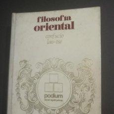 Libros de segunda mano: FILOSOFIA ORIENTAL - CONFUCIO LAO-TSE - EDITORIAL PODIUM 1971 - 355PAG.- TAPA DURA. Lote 138889982