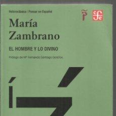 Libros de segunda mano: MARIA ZAMBRANO. EL HOMBRE Y LO DIVINO. FONDO DE CULTURA ECONOMICA. Lote 138949018