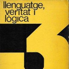 Libros de segunda mano: LLENGUATGE, VERITAT I LÒGICA / A.J. AYER. VALÈNCIA : GARBÍ, 1969. 22X17CM. 164 P.. Lote 138959058