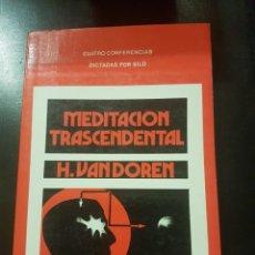 Libros de segunda mano: MEDITACIÓN TRASCENDENTAL POR H.VANDOREN. Lote 220229880