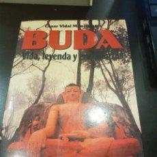 Libros de segunda mano: BUDA,VIDA,LEYENDA Y ENSEÑANZAS. Lote 139084482