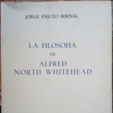 Libros de segunda mano: LA FILOSOFÍA DE ALFRED NORTH WHITEHEAD. JORGE ENJUTO BERNAL. (FILOSOFÍA Y TEOLOGÍA DEL PROCESO). Lote 139718486