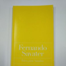Libros de segunda mano: ETICA PARA AMADOR. FERNANDO SAVATER. EDITORIAL ARIEL. TDK65. Lote 139896218