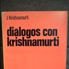 Libros de segunda mano: DIALOGOS CON KRISHNAMURTI. JIDDU KRISHNAMURTI. EDHASA 1968 PRIMERA EDICION.. Lote 140006406