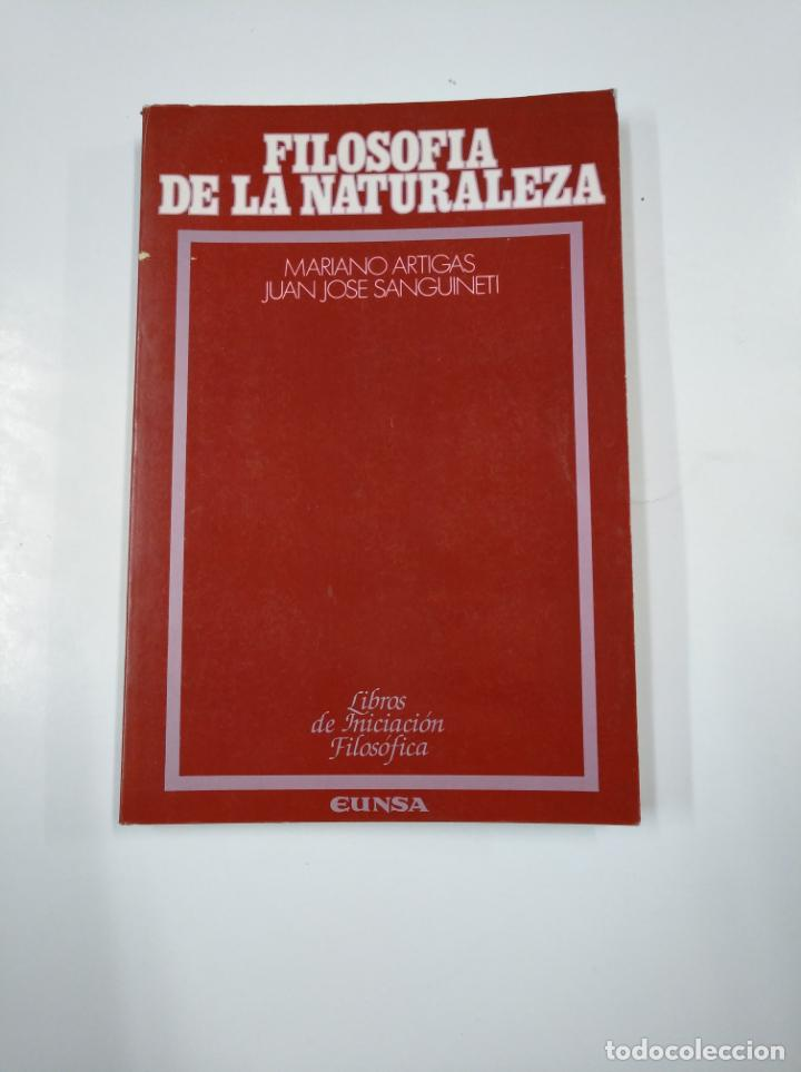 FILOSOFÍA DE LA NATURALEZA. - ARTIGAS, MARIANO. JUAN JOSE SANGUINETI. EUNSA. TDK198 (Libros de Segunda Mano - Pensamiento - Filosofía)