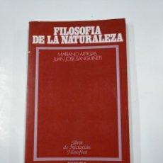 Libros de segunda mano: FILOSOFÍA DE LA NATURALEZA. - ARTIGAS, MARIANO. JUAN JOSE SANGUINETI. EUNSA. TDK198. Lote 140155610