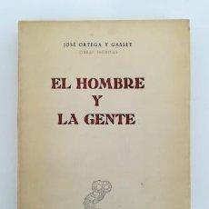 Libros de segunda mano: EL HOMBRE Y LA GENTE.- JOSÉ ORTEGA Y GASSET (1957). Lote 140481046