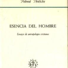 Libros de segunda mano: HELMUT THIELICKE : ESENCIA DEL HOMBRE (HERDER, 1985) ENSAYO DE ANTROPOLOGÍA CRISTIANA. Lote 140615938