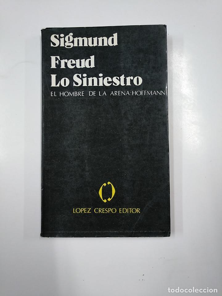 LO SINIESTRO. SIGMUND FREUD. EL HOMBRE DE LA ARENA. E.T. HOFFMANN. LOPEZ CRESPO EDITOR. TDK49 (Libros de Segunda Mano - Pensamiento - Filosofía)