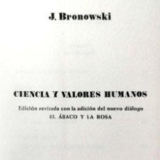 Libros de segunda mano: J. BRONOWSKI. CIENCIA Y VALORES HUMANOS. BARCELONA, 1968. Lote 141655742