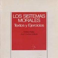 Libros de segunda mano: LOS SISTEMAS MORALES TEXTOS Y EJERCICIOS. Lote 141819754
