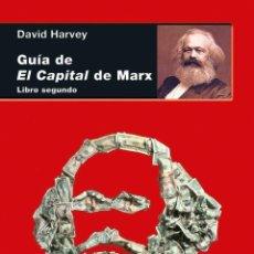 Libros de segunda mano: GUÍA DE EL CAPITAL DE MARX. LIBRO SEGUNDO. - HARVEY, DAVID.. Lote 141861166