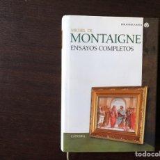 Libros de segunda mano: ENSAYOS COMPLETOS. MICHEL DE MONTAIGNE. CÁTEDRA. BUEN ESTADO. Lote 142215709