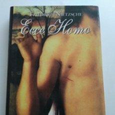 Libros de segunda mano: ECCE HOMO/FRIEDRICH NIETZSCHE. Lote 142737644