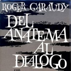 Libros de segunda mano: ROGER GARAUDY. DEL ANATEMA AL DIÁLOGO. BARCELONA, 1968. Lote 142855702