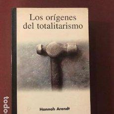 Libros de segunda mano: LOS ORÍGENES DEL TOTALITARISMO. HANNAH ARENDT. TAURUS, 2001.. Lote 142920174
