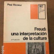 Libros de segunda mano: FREUD: UNA INTERPRETACIÓN DE LA CULTURA. PAUL RICOEUR. SIGLO VEINTIUNO MÉXICO 1978. Lote 143161038