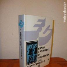 Libros de segunda mano: EL PROBLEMA DEL CONOCIMIENTO, II - ERNST CASSIRER - FONDO DE CULTURA ECONÓMICA, MUY BUEN EST, RARO. Lote 143185422