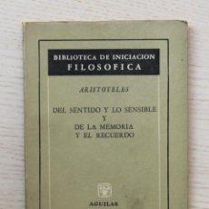 Gebrauchte Bücher - DEL SENTIDO Y LO SENSIBLE y DE LA MEMORIA Y EL RECUERDO. (Col. Bibliotea de Iniciación Filosófica, - 143288366