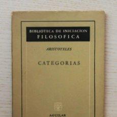 Libros de segunda mano: CATEGORÍAS - ARISTÓTELES. (COL. BIBLIOTEA DE INICIACIÓN FILOSÓFICA, 78). Lote 143288370