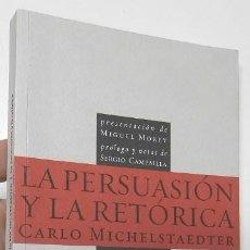 Libros de segunda mano: LA PERSUASIÓN Y LA RETÓRICA - CARLO MICHELSTAEDTER. Lote 143402654