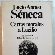 Libros de segunda mano: LUCIO ANNEO SÉNECA . CARTAS MORALES A LUCILIO. Lote 143424518