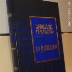 Libros de segunda mano: TOMO TAPA DURA HISTORIA DEL PENSAMIENTO Nº 4 LA ILUSTRACION N. ABBAGNANO - SARPE . Lote 143501386