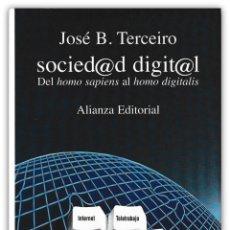 Libros de segunda mano: 1996 - 1ª ED. - JOSÉ B. TERCEIRO: SOCIED@D DIGIT@L. DEL HOMO SAPIENS AL HOMO DIGITALIS - ALIANZA ED.. Lote 143587922