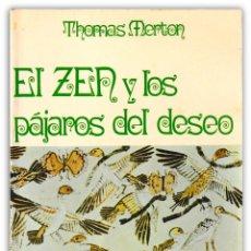 Libros de segunda mano: 1972 - BUDISMO ZEN - THOMAS MERTON: EL ZEN Y LOS PÁJAROS DEL DESEO - EDITORIAL KAIRÓS - PRIMERA ED.. Lote 143589442