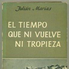 Libros de segunda mano: EL TIEMPO QUE NI VUELVE NI TROPIEZA. JULIÁN MARÍAS. Lote 144133978