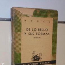 Libros de segunda mano: DE LO BELLO Y SUS FORMAS (ESTETICA) HEGEL COLECCION AUSTRAL Nº 594 - ESPASA CALPE -. Lote 144134818