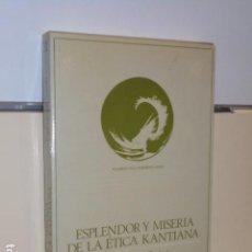 Libros de segunda mano: ESPLENDOR Y MISERIA DE LA ETICA KANTIANA ESPERANZA GUISAN (COORD.) - ANTHROPOS -. Lote 144135162