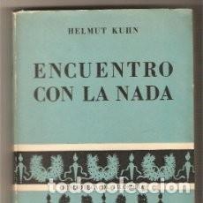 Libros de segunda mano: ENCUENTRO CON LA NADA, ENSAYO SOBRE EL EXISTENCIALISMO. HELMUT KUHN. Lote 144135170