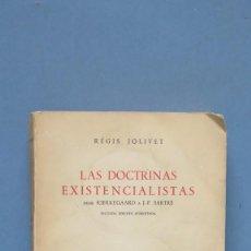 Libros de segunda mano: LAS DOCTRINAS EXISTENCIALISTAS DESDE KIERKEGAARD A J.P. SARTRE. REGIS JOLIVET. Lote 144187314