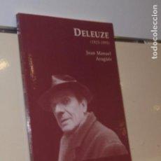 Libros de segunda mano: DELEUZE (1925 - 1995) JUAN MANUEL ARAGUES - EDICIONES DEL ORTO -. Lote 187419510