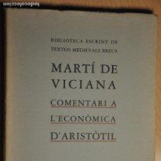 Libros de segunda mano: COMENTARI A L´ECONOMICA D´ARISTOTIL, MARTI DE VICIANA, VER TARIFAS ECONOMICAS ENVIOS. Lote 144496006