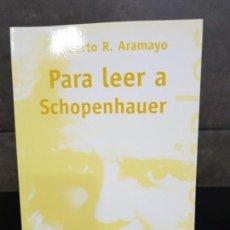 Libros de segunda mano: PARA LEER A SCHOPENHAUER. ROBERTO R. ARAMAYO. ALIANZA 2001.. Lote 175346333
