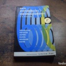 Libros de segunda mano: SEIS PENSADORES EXISTENCIALISTAS, H. S. BLACKHAM, TAU, 1967. Lote 144689198