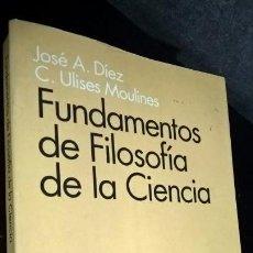 Libros de segunda mano: FUNDAMENTOS DE FILOSOFIA DE LA CIENCIA, JOSE A. DIEZ Y C. ULISES MOULINES. ARIEL FILOSOFIA 1997 1ª E. Lote 144699562