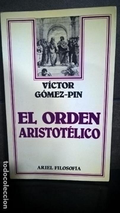 EL ORDEN ARISTOTELICO. VICTOR GOMEZ-PIN. ARIEL FILOSOFIA. ARIEL 1984. (Libros de Segunda Mano - Pensamiento - Filosofía)