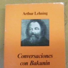 Libros de segunda mano: LEHNING, ARTHUR: CONVERSACIONES CON BAKUNIN. Lote 145827810