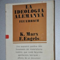 Libros de segunda mano: LA IDEOLOGIA ALEMANYA, K.MARX F.ENGELS, VER TARIFAS ECONOMICAS ENVIOS. Lote 145963822