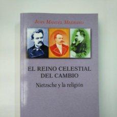 Libros de segunda mano: EL REINO CELESTIAL DEL CAMBIO. NIETZSCHE Y LA RELIGION. - MEDRANO EZQUERRO, JUAN MANUEL. TDK357. Lote 146003518