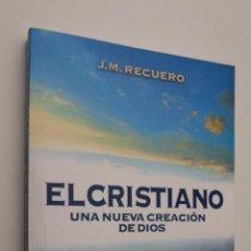 Libros de segunda mano: CRISTIANO, UNA NUEVA CREACIÓN DE DIOS - RECUERO MARTÍNEZ, JOSÉ MARÍA. Lote 146053710