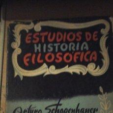 Libros de segunda mano: ARTHUR SCHOPENHAUER: ESTUDIOS DE HISTORIA FILOSÓFICA (BUENOS AIRES, 1945). Lote 146146386