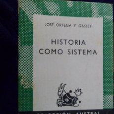 Libros de segunda mano: HISTORIA COMO SISTEMA. JOSÉ ORTEGA Y GASSET. ESPASA-CALPE. AUSTRAL. Lote 146347366